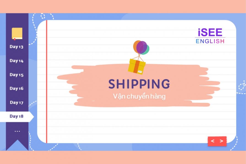 DAY 18 - SHIPPING - 600 TỪ VỰNG TOEIC
