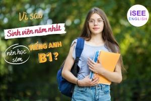 VÌ SAO SINH VIÊN NĂM NHẤT NÊN HỌC SỚM TIẾNG ANH A2 - B1